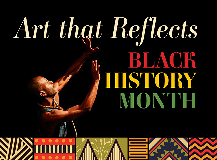 Arts That Reflect: Black History Month