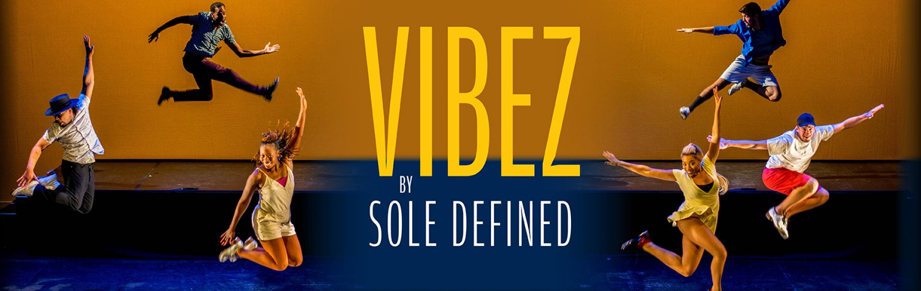 VIBEZ by SOLE Defined