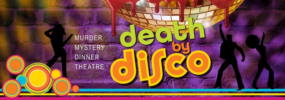 "Murder Mystery Dinner Theatre ""Death by Disco"""